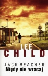 Jack Reacher Nigdy nie wracaj Lee Child