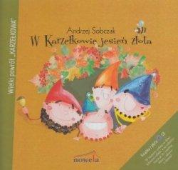W Karzełkowie jesień złota (+ CD) Andrzej Sobczak