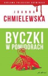 Byczki w pomidorach Joanna Chmielewska