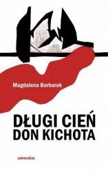 Długi cień Don Kichota Magdalena Barbaruk