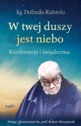 W twej duszy jest niebo Konferencje i świadectwa  ks. Dolindo Ruotolo