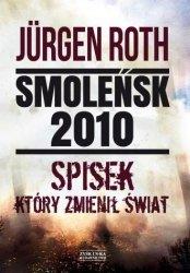 Smoleńsk 2010 Spisek, który zmienił świat Jurgen Roth