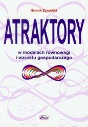 Atraktory w modelach równowagi i wzrostu gospodarczego Henryk Zawadzki