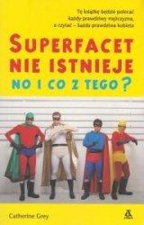 Superfacet nie istnieje No i co z tego?  Catherine Grey