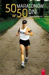 50 maratonów w 50 dni Dean Karnazes, Matt Fitzgerald
