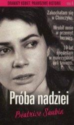 Próba nadziei Dramaty kobiet Prawdziwe historie Beatrice Saubin