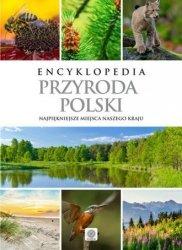 Encyklopedia. Przyroda Polski. Najpiękniejsze miejsca naszego kraju
