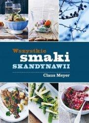 Wszystkie smaki Skandynawii Claus Meyer