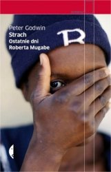 Strach Ostatnie dni Roberta Mugabe Peter Godwin