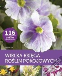 Wielka księga roślin pokojowych Jarosław Rak