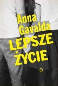 Lepsze życie Anna Gavalda