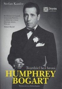 Humphrey Bogart Twardziel bez broni Stefan Kanfer