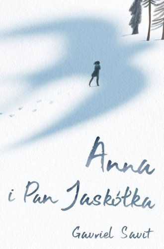 Anna i Pan Jaskółka Gavriel Savit