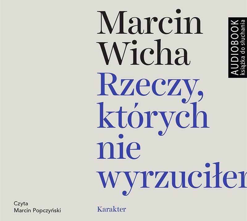 Rzeczy których nie wyrzuciłem Marcin Wicha Audiobook mp3 CD