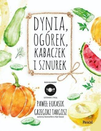 Dynia Ogórek Kabaczek i sznurek Paweł Łukasik, Grzegorz Targosz