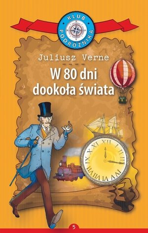 W 80 dni dookoła świata Klub Podróżnika Tom 5 Juliusz Verne