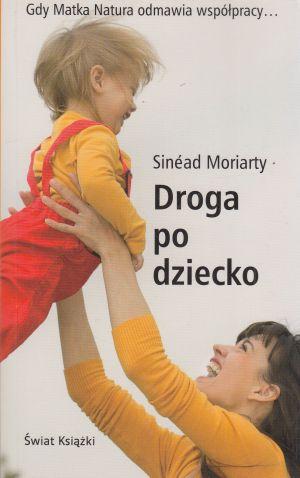 Droga po dziecko Sinead Moriarty