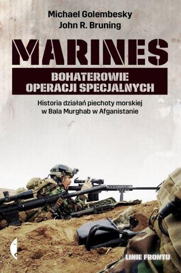 Marines Bohaterowie operacji specjalnych Michael Golembesky John R. Bruning