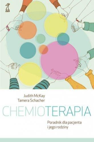 Chemioterapia Poradnik dla pacjenta i jego rodziny Judith McKay, Tamara Schacher