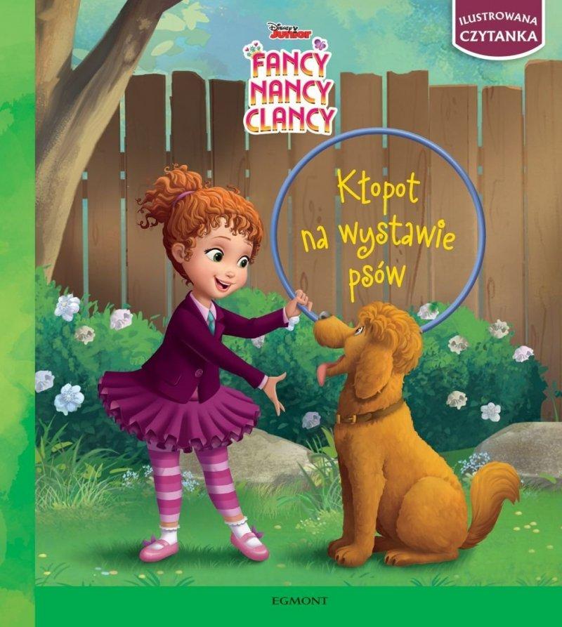 Ilustrowana czytanka Fancy Nancy Clancy Kłopot na wystawie psów Krista Tucker