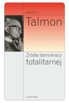 Źródła demokracji totalitarnej Jacob Talmon Leib
