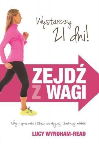 Zejdź z wagi. Dbaj o sprawność. Zdrowo się odżywiaj. Zachowaj młodość Lucy Wyndham-Read