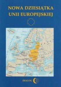 Nowa dziesiątka Unii Europejskiej Dobiesław Jędrzejczyk