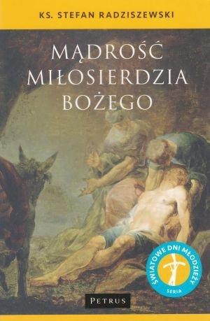 Mądrość Miłosierdzia Bożego ks. Stefan Radziszewski