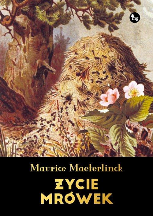 Życie mrówek Maurice Maeterlinck
