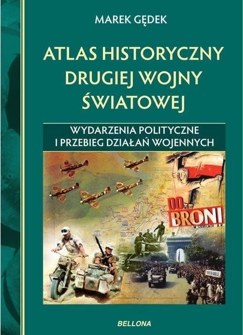 Atlas historyczny drugiej wojny światowej Marek Gędek