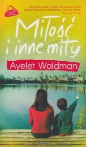 Miłość i inne mity Ayelet Waldman