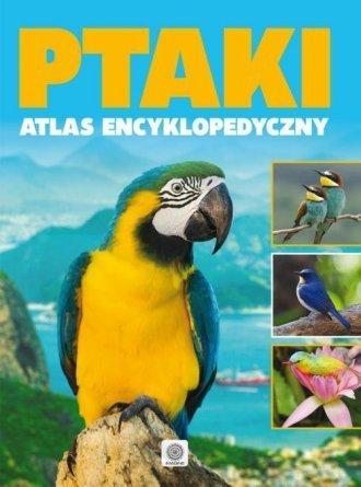 Ptaki atlas encyklopedyczny