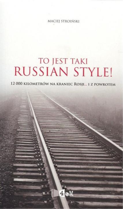 To jest taki Russian Style Maciej Stroiński