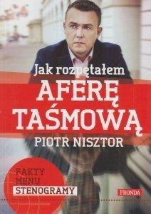 Jak rozpętałem aferę taśmową Piotr Nisztor