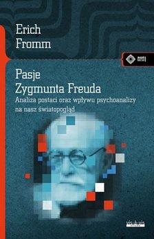 Pasje Zygmunta Freuda Erich Fromm