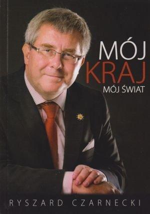 Mój kraj mój świat Ryszard Czarnecki