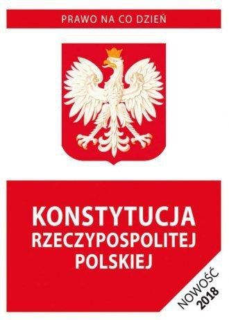 Konstytucja Rzeczypospolitej Polskiej Stan prawny na dzień 20 września 2018 roku