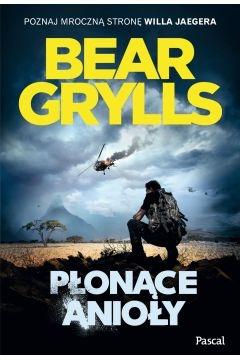 Płonące anioły Bear Grylls