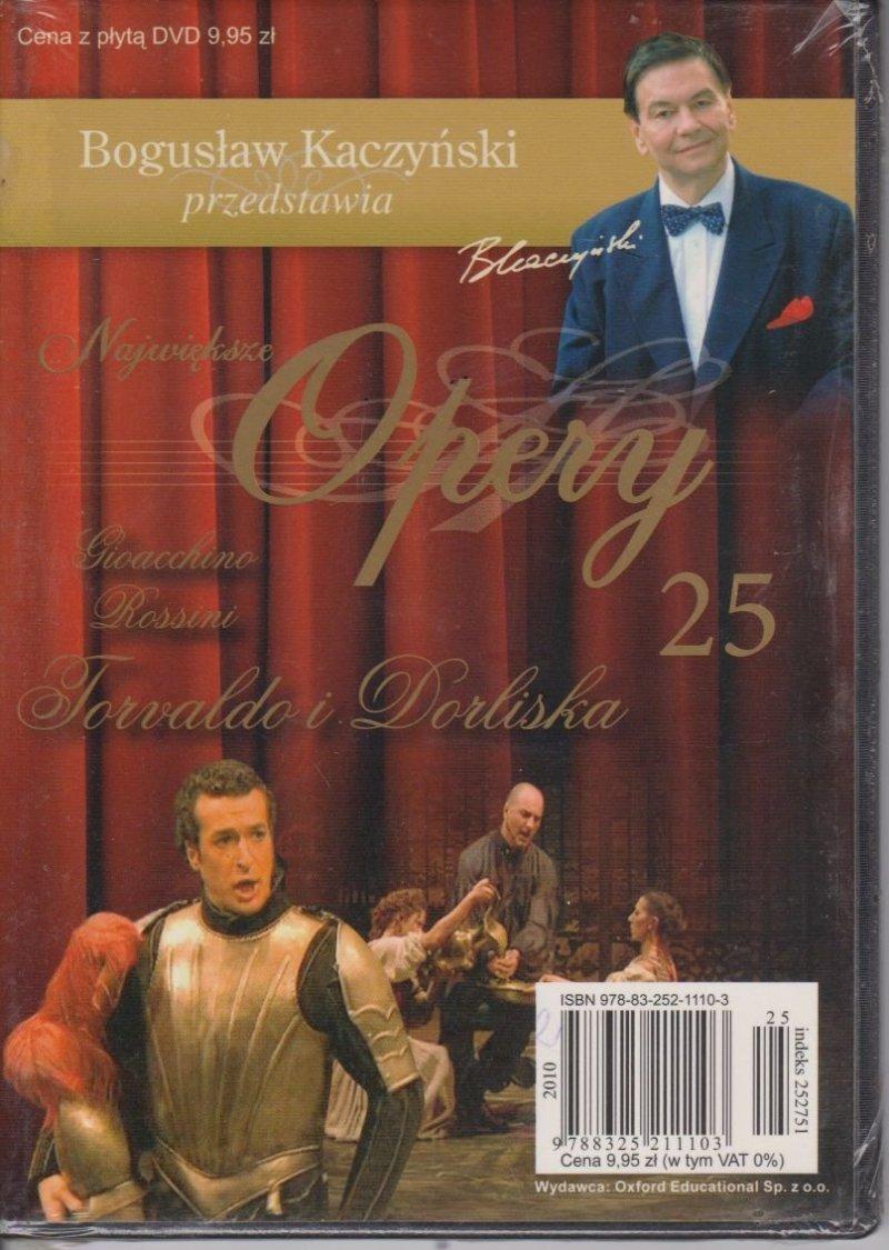 Torvaldo i Dorliska Największe opery cz.25 Bogusław Kaczyński przedstawia DVD