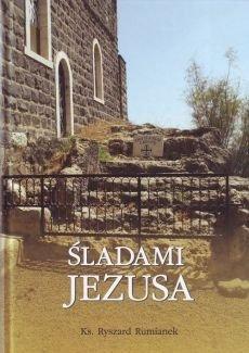 Śladami Jezusa Ryszard Rumianek