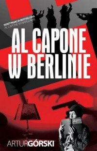 Al Capone w Berlinie Artur Górski