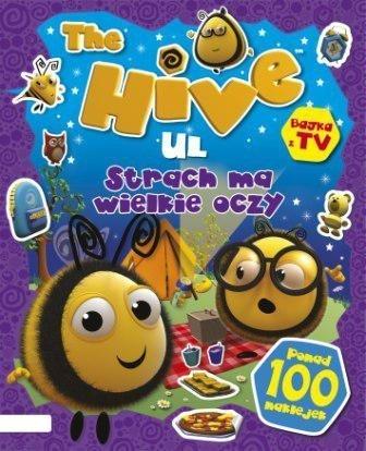 The Hive – Ul. Strach ma wielkie oczy