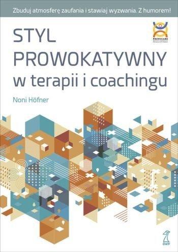 Styl prowokatywny w terapii i coachingu Noni Hofner