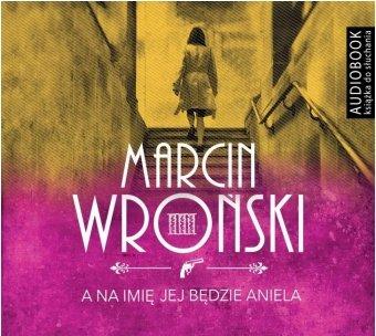 A na imię jej będzie Aniela Marcin Wroński Audiobook