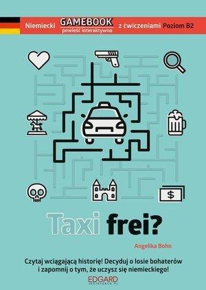 Taxi frei? Niemiecki gamebook z ćwiczeniami Angelika Bohn