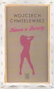 Kawa u Doroty Wojciech Chmielewski