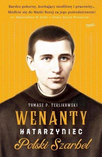 Wenanty Katarzyniec Polski Szarbel Tomasz P. Terlikowski