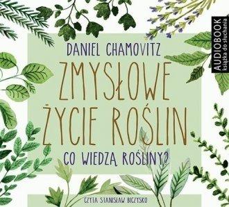 Zmysłowe życie roślin Daniel Chamovitz Audiobook mp3