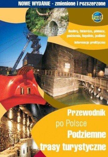 Przewodnik po Polsce Podziemne trasy turystyczne Jerzy Roszkiewicz