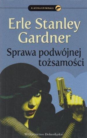 Sprawa podwójnej tożsamości Erle Stanley Gardner